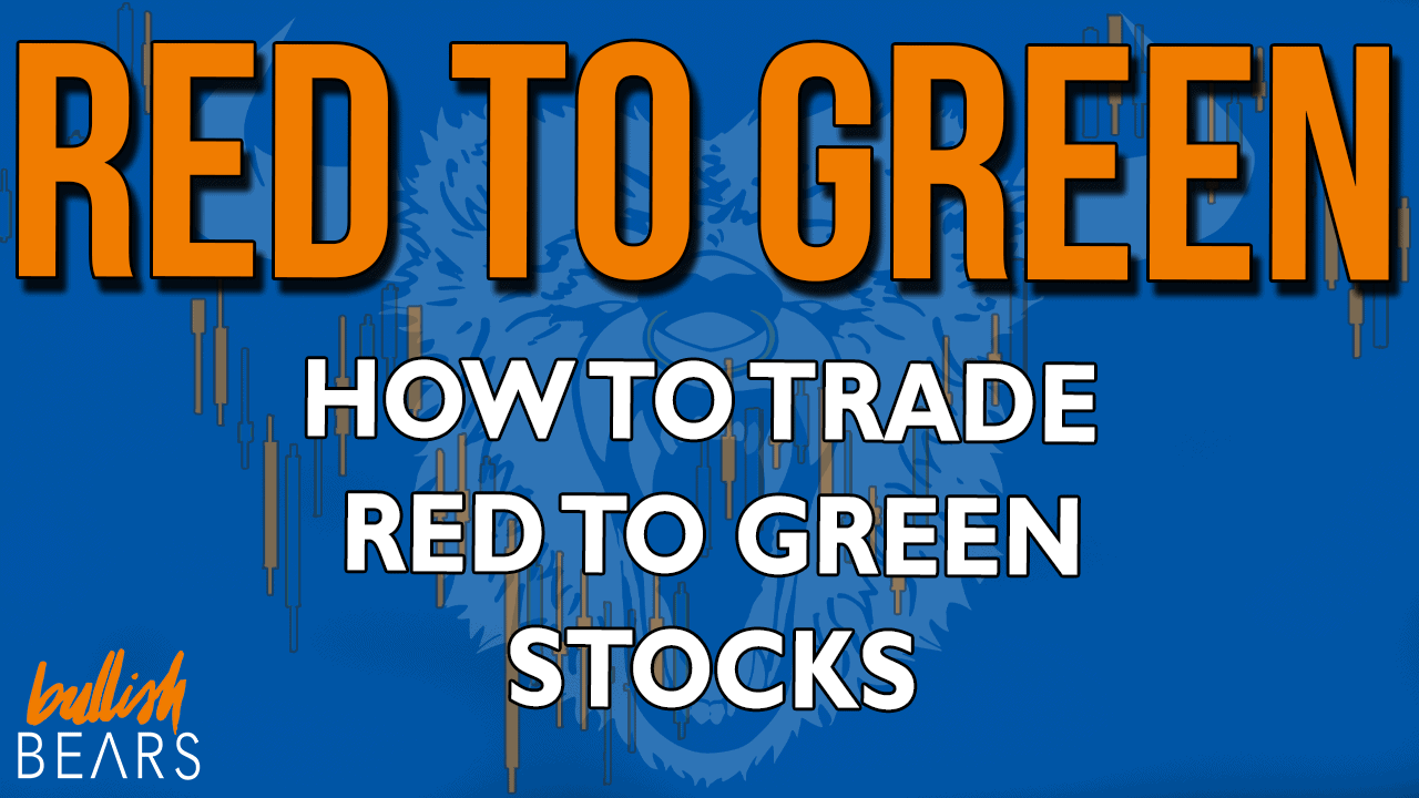 Red to Green Move Stocks