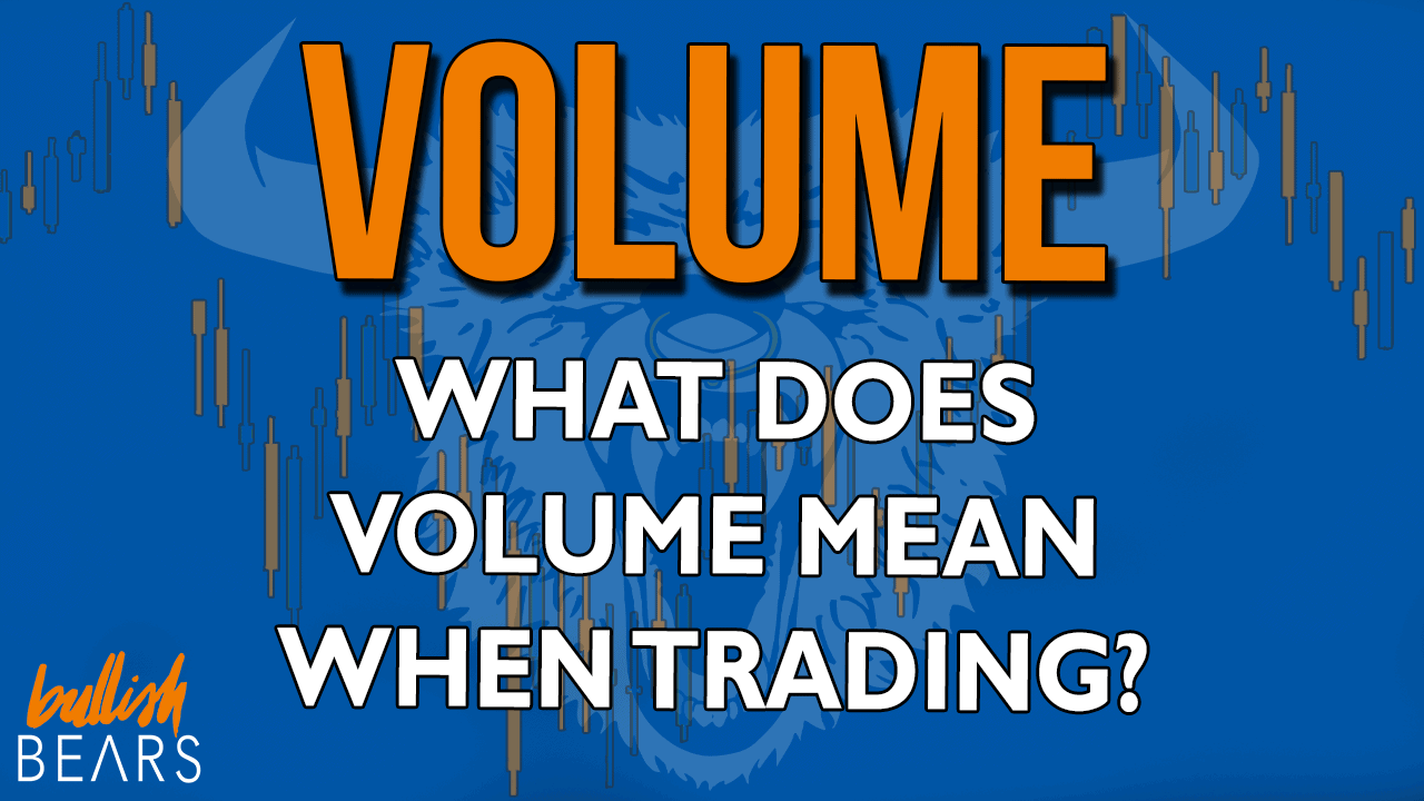 What Does Volume Mean in Stocks